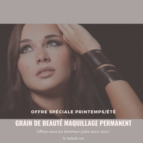 Grain de beauté maquillage permanent